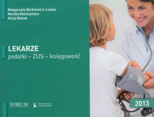 Lekarze podatki ZUS ksiegowosc 2013 BorkiewiczLiszka Magorzata Beliczyska Monika Bobak Alicja