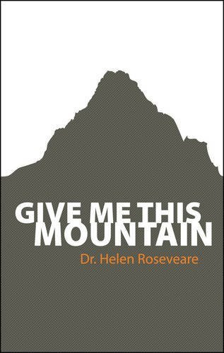 Give Me This Mountain by Dr Helen Roseveare (2006-07-20) (Dr Helen Roseveare)
