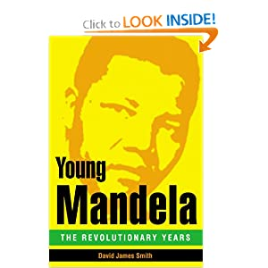 Young Mandela: The Revolutionary Years David James Smith