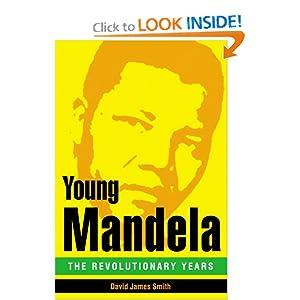 Young Mandela: The Revolutionary Years David James Smith