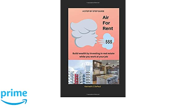 Amazon com: Air For Rent: Build Wealth by Investing in Real