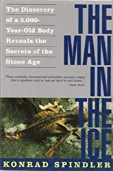 The Man in the Ice: The Discovery of a 5,000-Year-Old Body Reveals the Secrets of the Stone Age by Konrad Spindler (1996-02-27)