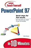 Sams Teach Yourself PowerPoint 97 in 10 Minutes, Faithe Wempen, 0672313715