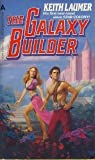 The Galaxy Builder, Keith Laumer, 0441272800