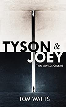 Tyson & Joey: Two Worlds Collide by [Watts, Tom]