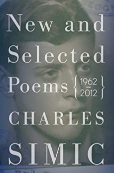 New and Selected Poems: 1962-2012 by [Simic, Charles]