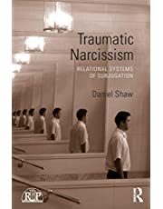 Traumatic Narcissism: Relational Systems of Subjugation: 58