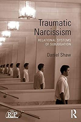 Traumatic Narcissism (Relational Perspectives Book Series