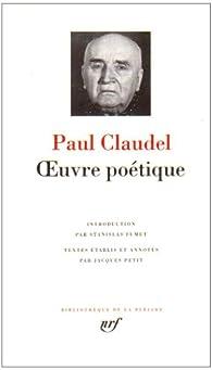 Paul Claudel : Oeuvre poétique par Paul Claudel