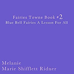 Blue Bell Fairies: A Lesson for All