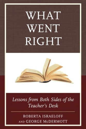 What Went Right: Lessons from Both Sides of the Teacher's Desk