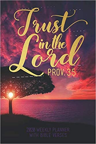 weekly planner bible verses trust in the lord prov