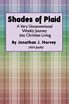 Shades of Plaid (A Very Unconventional Weekly Journey into Christian Living) by [Harvey, Jonathan]