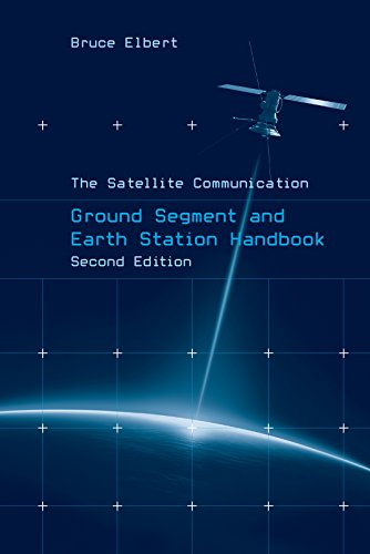 The Satellite Communication Ground Segment and Earth Station Handbook, Second Edition (Artech House Space Technology and Applications) Pdf