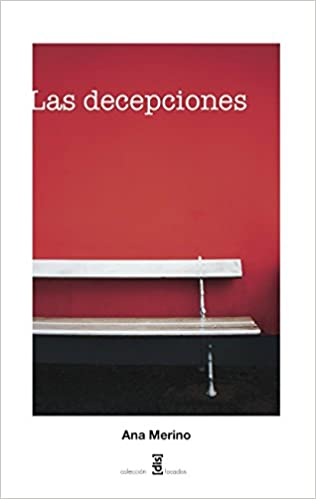 Las decepciones (Spanish Edition): Ana Merino, Rose Mary Salum, María Fernanda Oropeza: 9780989795753: Amazon.com: Books