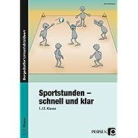 Sportstunden - schnell und klar: 1. und 2. Klasse