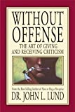 Without Offense: The Art of Giving and Receiving Criticism