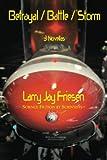 Betrayal / Battle / Storm, Larry Jay Friesen, 0915090945