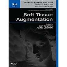 Soft Tissue Augmentation: Procedures in Cosmetic Dermatology Series (Expert Consult - Online and Print)