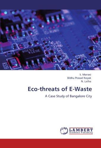 Eco-threats of E-Waste: A Case Study of Bangalore City