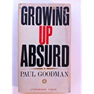 Growing Up Absurd: Problems of Youth in the Organized System