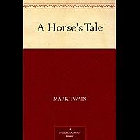 A Horse's Tale (免费公版书) (English Edition)