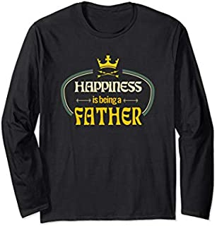 Best Gift Happiness Is Being A Father Father's Day Men Grandpa Long Sleeve  Need Funny TShirt