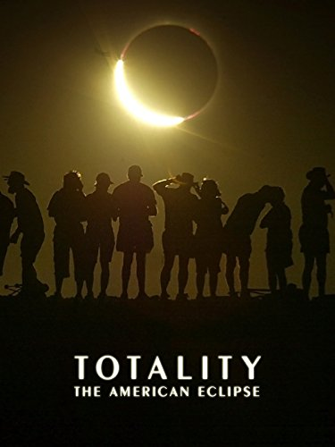 Totality: The American Eclipse