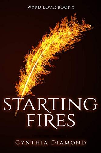 Starting Fires (Wyrd Love)