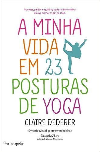 A Minha Vida Em 23 Posturas De Yoga: Amazon.es: Claire ...