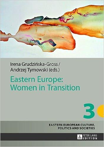 Download Eastern Europe: Women in Transition (Eastern European Culture, Politics and Societies) PDF, azw (Kindle), ePub, doc, mobi