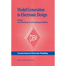 Model Generation in Electronic Design (Current Issues in Electronic Modeling)