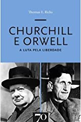 Churchill e Orwell A luta pela liberdade (Portuguese Edition) Unknown Binding