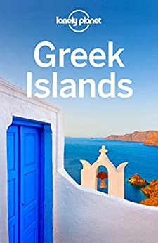 Lonely Planet Greek Islands (Travel Guide) by [Planet, Lonely, Averbuck, Alexis, Bain, Carolyn, Clark, Michael S, Miller, Korina, Waters, Richard, Ward, Greg]
