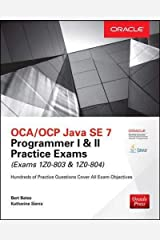 OCA/OCP Java SE 7 Programmer I & II Practice Exams (Exams 1Z0-803 & 1Z0-804) (Oracle Press) Paperback