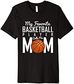 My Favorite Basketball Player Calls Me MOM shirt Mothers day Premium T-shirt | Size S - 5XL
