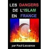 LES DANGERS DE L'ISLAM POUR LA FRANCE (French Edition)