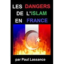 LES DANGERS DE L'ISLAM POUR LA FRANCE (French Edition)