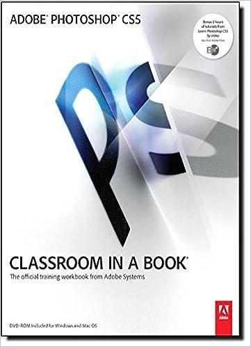 adobe photoshop cs5 classroom in a book adobe creative team