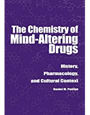 The Chemistry of Mind-Altering Drugs: History, Pharmacology, and Cultural Context