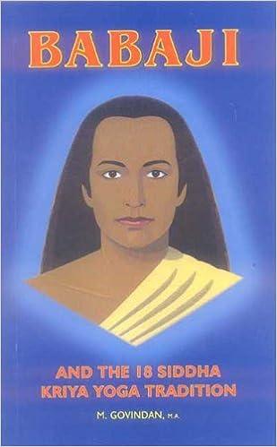 Babaji and the 18 Siddha Kriya Yoga Tradition: M Govindan ...