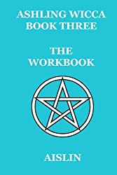 Ashling Wicca, Book Three: The Workbook