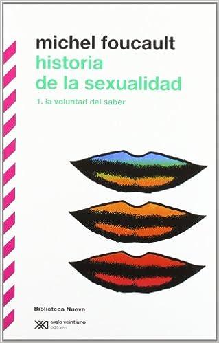 Historia de la sexualidad - I: La voluntad del saber Biblioteca Clásica Siglo XXI: Amazon.es: Michel Foucault: Libros