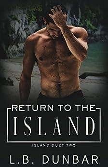 Return to the Island (Island Duet Book 2) by [Dunbar, L.B.]