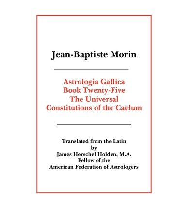 { [ ASTROLOGIA GALLICA BOOK 25 ] } Morin, Jean-Baptiste ( AUTHOR ) Oct-27-2008 Paperback pdf