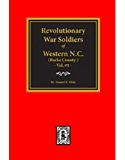 (burke County, Nc) Revolutionary War Soldiers of Western N.C. (Vol. #1)