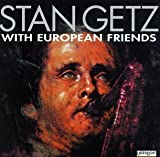 With European Friends by Stan Getz