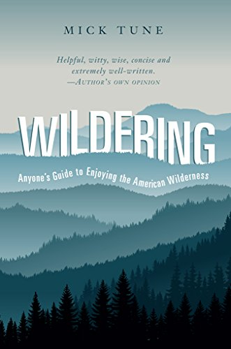 Wildering: Anyone's Guide to Enjoying the American Wilderness by [Tune, Mick]