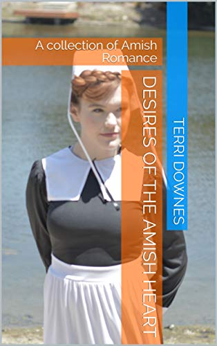 - Desires of the Amish Heart: A collection of Amish Romance
