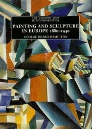 Painting and Sculpture in Europe: 1880-1940, 3rd edition (Pelican History of Art)